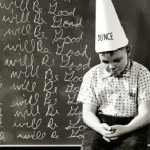 I will not be a dunce.