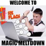 six-flags-magic-meltdown